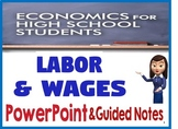 High School Economics Labor & Wages PowerPoint, Guided Not