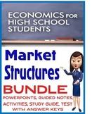 High School Economics Market Structure BUNDLE PowerPoints Note Guides Activities