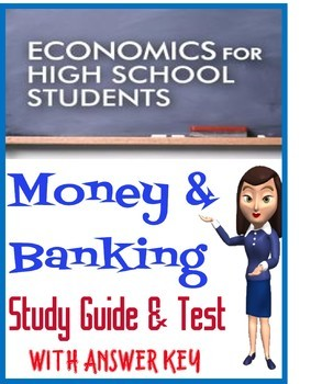 High School Economics Money and Banking Study Guide & Test with KEY
