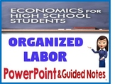 High School Economics Organized Labor PowerPoint & Guided Notes