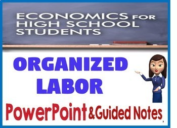 High School Economics Organized Labor PowerPoint & Guided Notes with Quiz