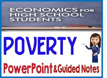 High School Economics POVERTY PowerPoint with Guided Notes and Quiz