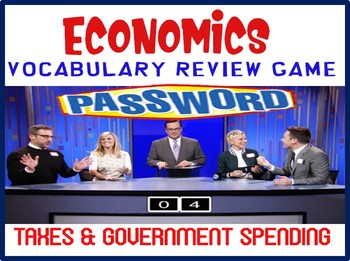 High School Economics Password Review Game Taxes & Government Spending