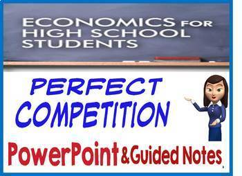 High School Economics Perfect Competition PowerPoint & Guided Notes with Quiz