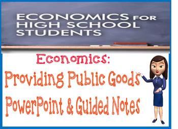 High School Economics Providing Public Goods PowerPoint & Guided Notes & Quiz
