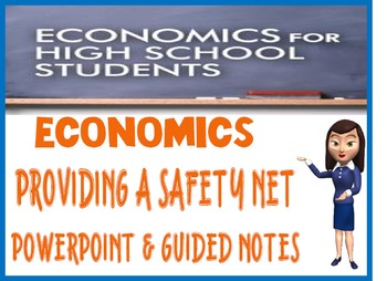 High School Economics Providing a Safety Net PowerPoint, Guided Notes, Quiz