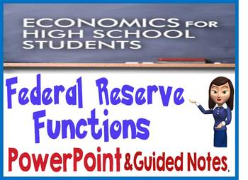High School Economics The Federal Reserve Functions PowerPoint Guided Notes