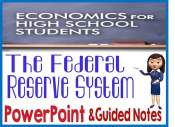High School Economics The Federal Reserve System PowerPoint Guided Notes