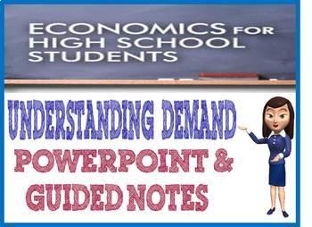 High School Economics Understanding Demand PowerPoint & Guided Notes