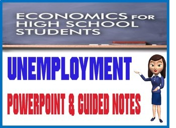 High School Economics Unemployment PowerPoint with Guided Notes and Quiz