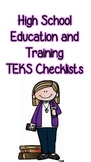 High School Education and Training TEKS Checklists