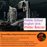 Middle School English: Gothic Horror Unit for Grades 7-8