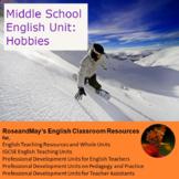 Middle School English: Non-fiction Unit for Grades 7-8 - Hobbies