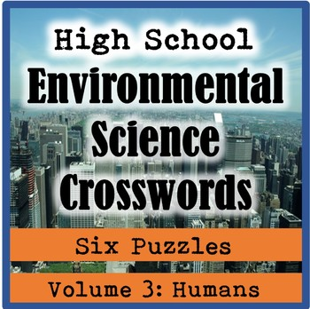 AP/General High School Environmental Science Crosswords Volume 3: Humans
