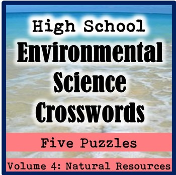 AP / General H.S. Environmental Science Crosswords Volume 4: Natural Resources