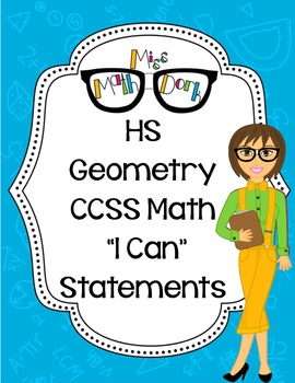 "Geometry HS Math CCSS ""I Can"" Statements"