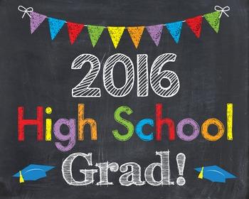 High School Grad 2016 Graduation Last Day of School Chalkboard Sign Prop