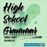 High School Grammar MEGA Bundle--All HS Grammar Mini-Units & Assessments!