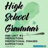 High School Grammar Mini-Unit #2 Prepositions (& Phrases) & Appositives {CCSS}
