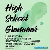 High School Grammar Mini-Unit #4: ADJ, ADV, & NOUN Clauses; Types of Sentences