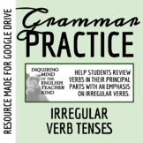 High School Grammar Packet: Applying Verb Tenses (Emphasis on Irregular Verbs)