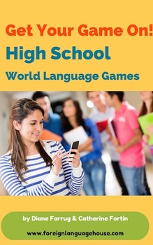 Get Your Game On! High School World Languages Games.