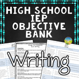High School IEP Goal Objective Bank for Writing
