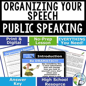 PUBLIC SPEAKING, DEBATE, AND SPEECH - ORGANIZING A SPEECH - High School