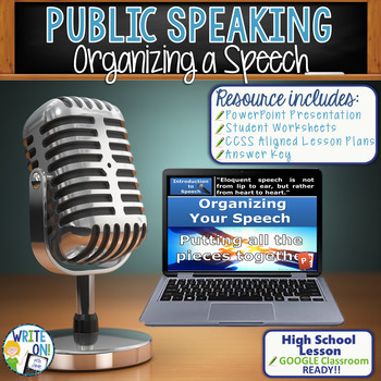 PUBLIC SPEAKING, DEBATE, AND SPEECH - ORGANIZING A SPEECH - High School