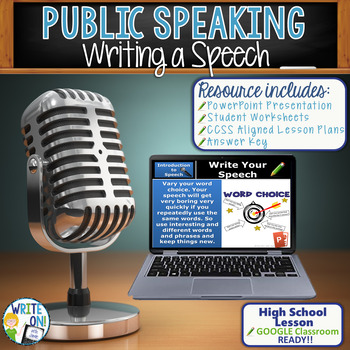 PUBLIC SPEAKING, DEBATE, AND SPEECH - WRITING A SPEECH - High School