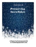 High School Lab - Preserving a Snowflake