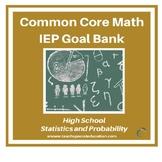 High School Math IEP Goal Bank - Statistics and Probability