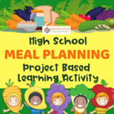 High School Meal Planning for Kids - Project Based Learning