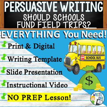 PERSUASIVE WRITING PROMPT - Field Trip Funding - High School