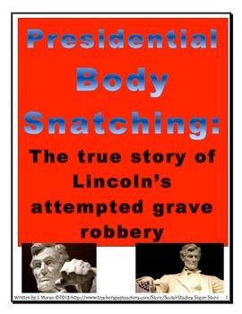 High School Abraham Lincoln - Presidential Body Snatching
