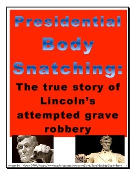 High School Abraham Lincoln - Presidential Body Snatching