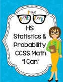 """Statistics and Probability HS Math CCSS """"I Can"""" Statements"""