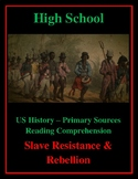 High School US History Reading - Slave Resistance & Rebellion