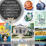 High School Visual Art Painting Mega Bundle: 4 Semester Curriculums, 31 Projects