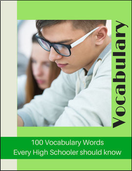High School Vocabulary - 100 Words Every High Schooler Should Know
