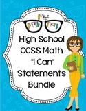 "High School:BUNDLE MATH CCSS ""I Can"" Statements"