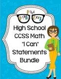 "High School:BUNDLE MATH CCSS ""I Can"" Statements"