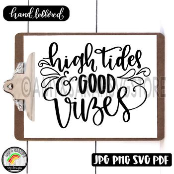 High Tides Good Vibes SVG Designs