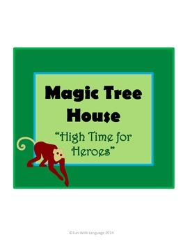 High Time for Heroes Magic Tree House #51 Comprehension Novel Study