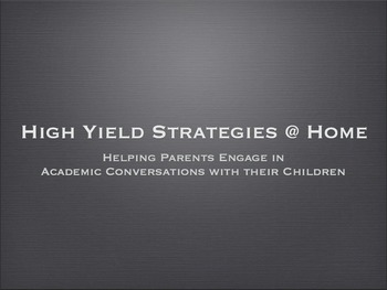 High Yield Strategies at Home Presentation for Parents