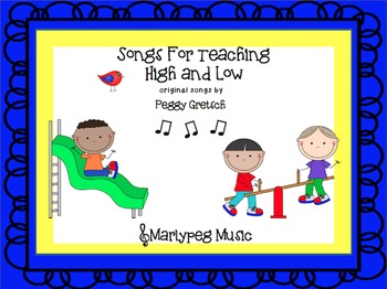 High and Low Songs/ Orff/ Novelty Songs/K-1