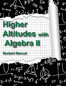Higher Altitudes in Algebra II - Student Edition