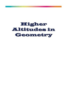Higher Altitudes in Geometry - Teacher's Edition