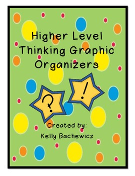 Higher Level Thinking Graphic Organizers