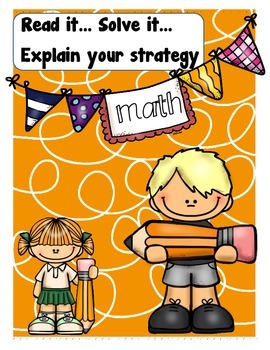 Read it, Solve it, Explain your strategy: Higher Level Thinking Math